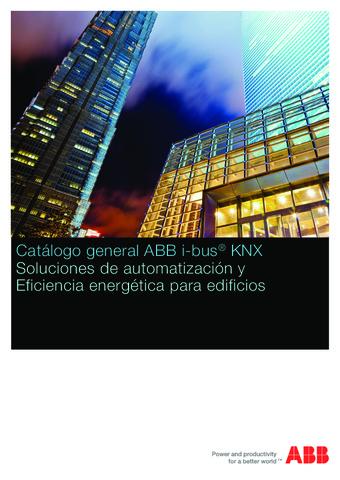 ABB - Catálogo  general bus KNX soluciones de automatización y eficiencia energética para edificios