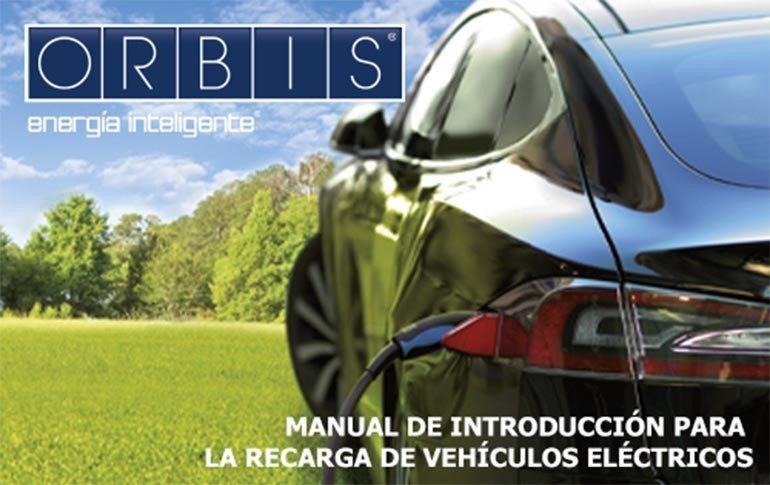 Manual introductorio para la recarga de vehículos eléctricos de Orbis
