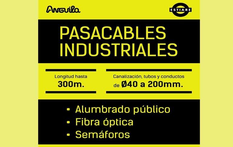 Nuevos pasacables industriales Anguila de Estiare